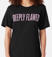 Deeply Flawed Slim Fit T-Shirt