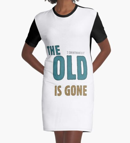 The old is gone - 2 Corinthians 5:17 Graphic T-Shirt Dress