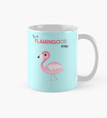 To a FLAMINGOod mum! Mug