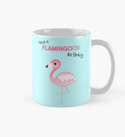 FLAMINGO - Have a FLAMINGOOD birthday Mug