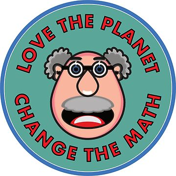 Love the Planet - Change the Math by asktheanus