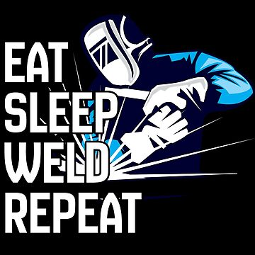 Welder Funny Design - Eat Sleep Weld Repeat de kudostees
