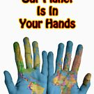 Our Planet In Your Hands by IainJeff