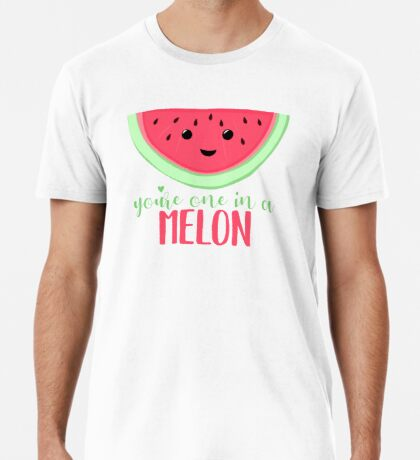 One in a MELON - Melon Pun - One in a million - Valentines Day Pun - Anniversary Pun - Birthday Pun - Fruit Pun  Premium T-Shirt