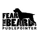 Fear the Beard - Funny Gifts for Pudlepointer Lovers by traciwithani