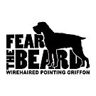 Fear the Beard - Funny Gifts for Wirehaired Pointing Griffon Lovers by traciwithani