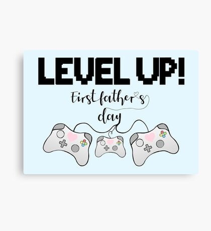 Gaming - Gamer - Fathers Day - LEVEL UP! First Father's Day! Canvas Print