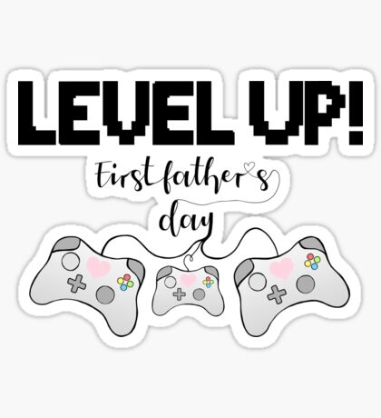 Gaming - Gamer - Fathers Day - LEVEL UP! First Father's Day! Sticker