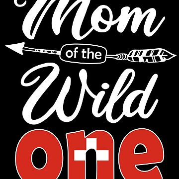 Swiss Mom of the Wild One Birthday Switzerland Flag Switzerland Pride Bern roots country heritage or born in America you'll love it national citizen by bulletfast