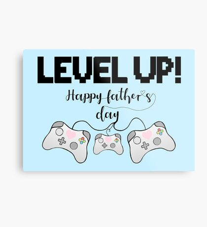 Gaming - Gamer - Fathers Day - LEVEL UP! Happy Father's Day! Metal Print