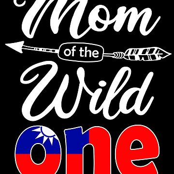 Taiwanese Mom of the Wild One Birthday Taiwan Flag Taiwan Pride Taipei roots country heritage or born in America you'll love it national citizen by bulletfast