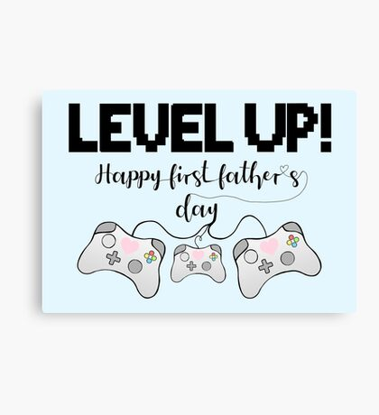 Gaming - Happy First Father's Day - GAMER - LEVEL UP! Canvas Print