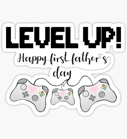 Gaming - Happy First Father's Day - GAMER - LEVEL UP! Sticker