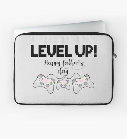 Gamer Fathers Day T Shirt! - LEVEL UP! Happy Father's Day! Laptop Sleeve