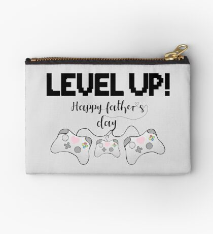 Gamer Fathers Day T Shirt! - LEVEL UP! Happy Father's Day! Zipper Pouch