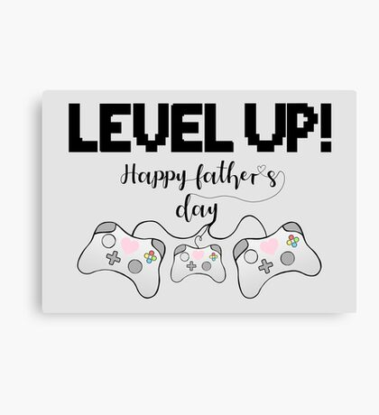 Gamer Fathers Day T Shirt! - LEVEL UP! Happy Father's Day! Canvas Print
