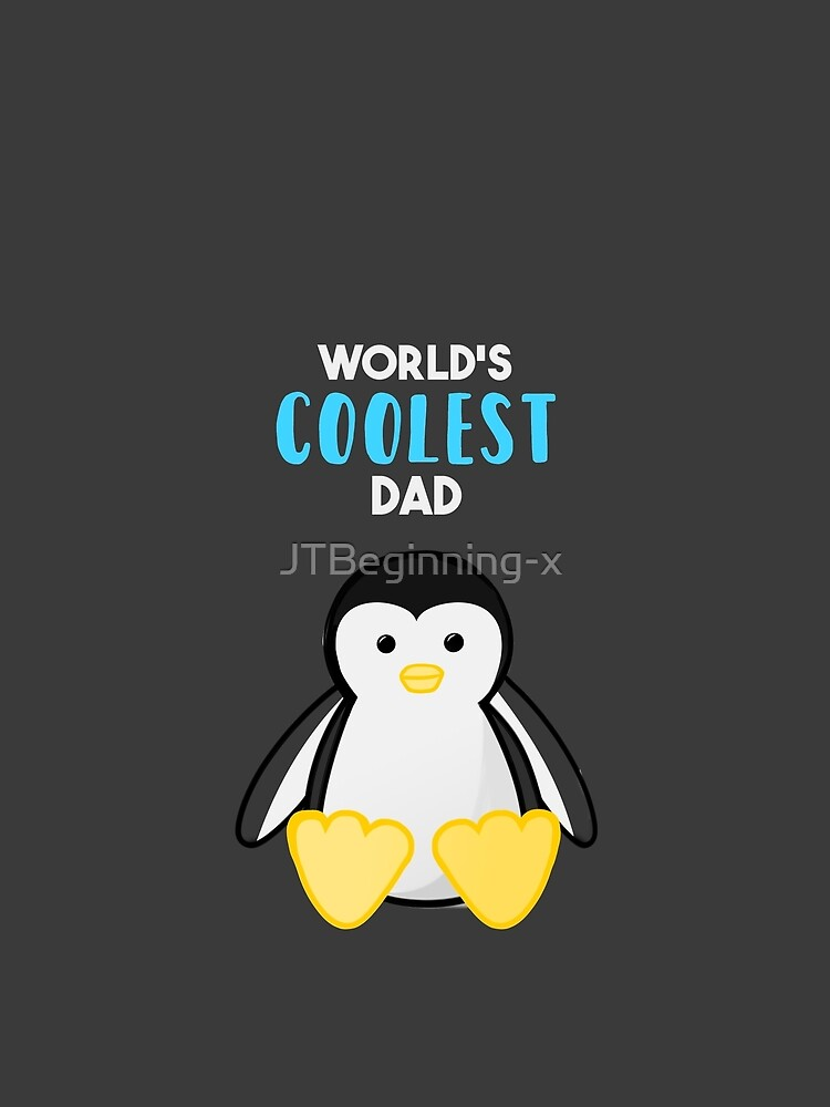 Penguin - World's Coolest Dad - Fathers Day by JTBeginning-x