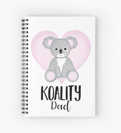 Koala Fathers Day - Dad - Daddy - Koality Spiral Notebook