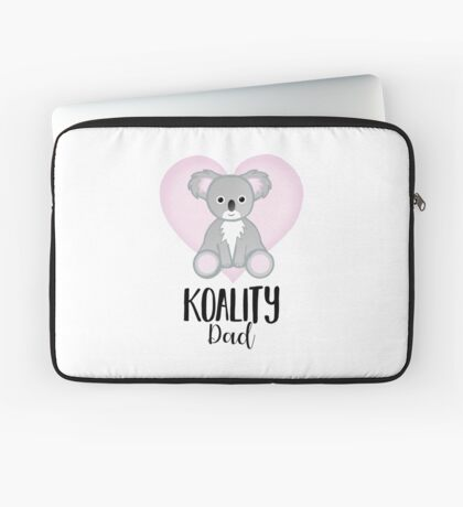 Koala Fathers Day - Dad - Daddy - Koality Laptop Sleeve