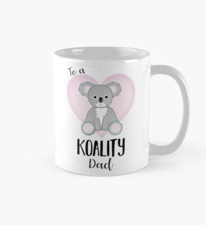 Koala Fathers Day - Dad - Daddy - Koality Mug