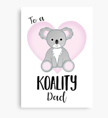Koala Fathers Day - Dad - Daddy - Koality Canvas Print