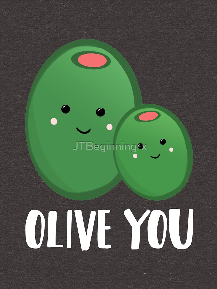 OLIVE YOU - Pun - Funny - Green - Olives by JTBeginning-x