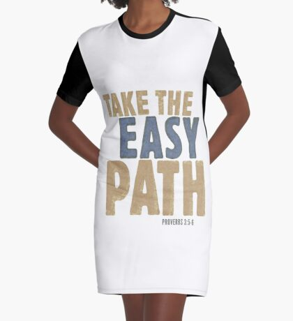 Take the easy path - Proverbs 3:5-6 Graphic T-Shirt Dress