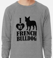 I love my French Bulldog Lightweight Sweatshirt