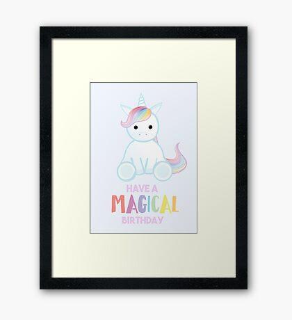 Unicorn - Have a MAGICAL Birthday Framed Print