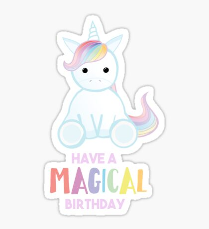 Unicorn - Have a MAGICAL Birthday Sticker