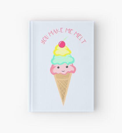 You make me melt - Ice Cream Pun T Shirt Hardcover Journal
