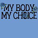 My Body My Choice by BubbSnugg LC