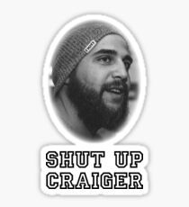 Shut Up Craiger Sticker