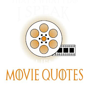 I Speak Fluent Movie Quotes Cool Parody Shirt for Movie Lovers by techman516