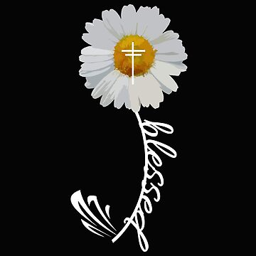 Blessed Cross Bible Trendy Christian Religious Daisy Gift Design by kimmicsts