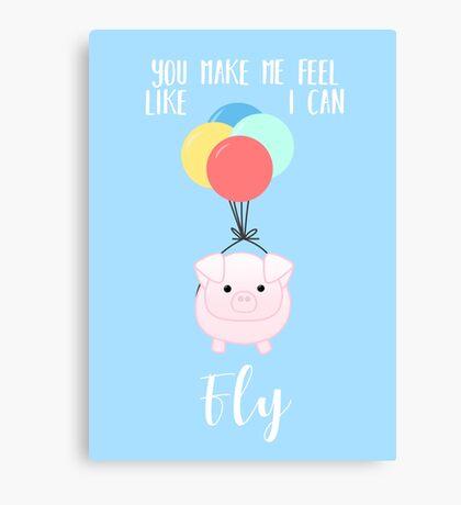 PIG, You make me feel like I can fly - Flying Pig - Pig Puns -Valentines -  Hog Puns - Cute Pig - Pig T Shirt - Fly - Motivation  Canvas Print