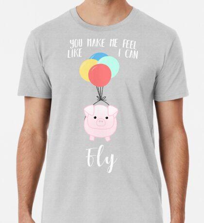 PIG, You make me feel like I can fly - Flying Pig - Pig Puns -Valentines -  Hog Puns - Cute Pig - Pig T Shirt - Fly - Motivation  Premium T-Shirt