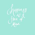 Happiness Is A State Of Mind by Nathalie Himmelrich