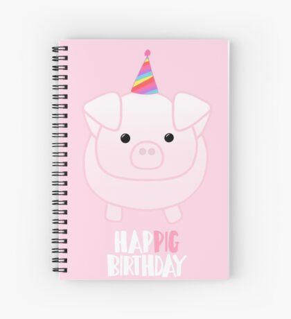 PIG Birthday Shirt - Happig birthday - Pun - Party - Gift - Present - Party Pig - Hog - Cute - Fun  Spiral Notebook