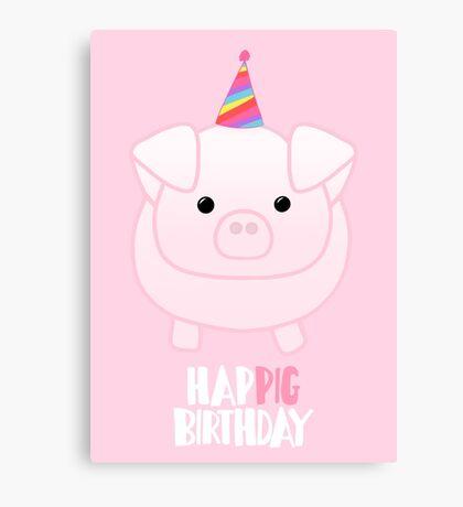 PIG Birthday Shirt - Happig birthday - Pun - Party - Gift - Present - Party Pig - Hog - Cute - Fun  Canvas Print