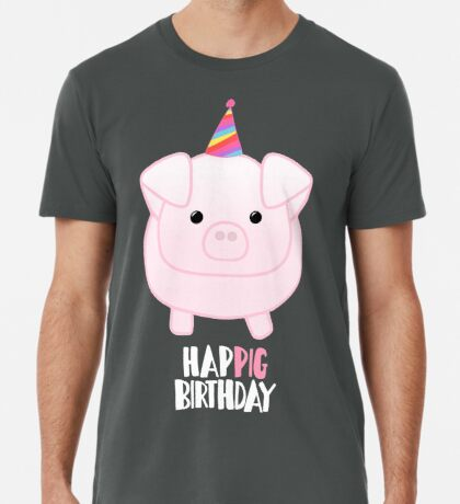 PIG Birthday Shirt - Happig birthday - Pun - Party - Gift - Present - Party Pig - Hog - Cute - Fun  Premium T-Shirt