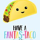 Fathers Day  - Taco - Have a fanstastaco father's day! Funny Fathers Day by JustTheBeginning-x (Tori)