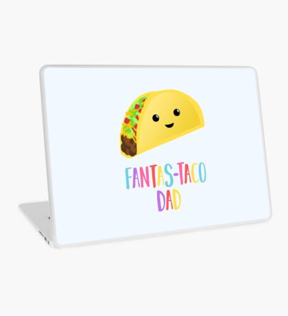 Fathers Day  - Taco - Fanstastaco Dad! Funny Fathers Day - Funny Birthday Laptop Skin