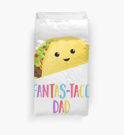 Fathers Day  - Taco - Fanstastaco Dad! Funny Fathers Day - Funny Birthday Duvet Cover