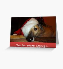 One too many eggnogs... Greeting Card
