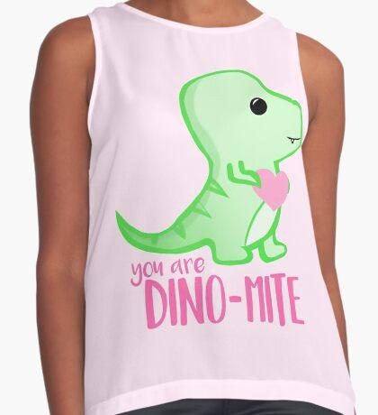 You're DINO-mite T Shirt! Dinosaur Pun - Valentines Pun - Anniversary Pun - Funny - Love - T-rex Sleeveless Top