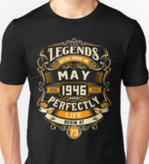 Legends were born in May 1946 life begins at 73 Unisex T-Shirt