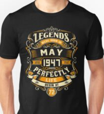 Legends were born in May 1947 life begins at 72 Unisex T-Shirt