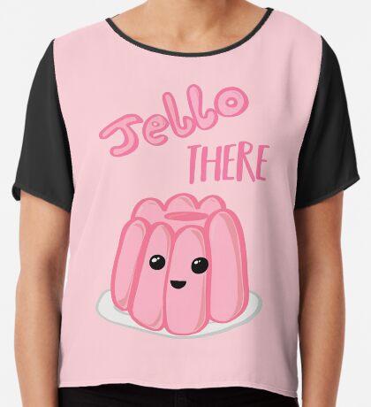 JELLO There Shirt - Anniversary - Valentines Day - Birthday Chiffon Top