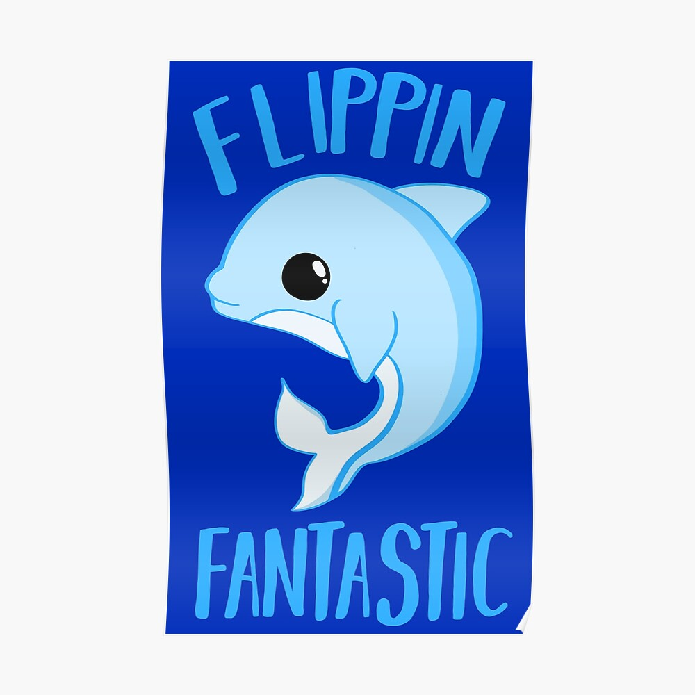 Dolphin - FLIPPING FANTASTIC Poster